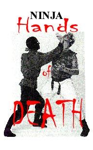 NINJA HANDS OF DEATH